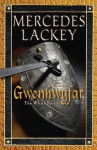 Gwenhwyfar: The White Spirit (A Novel of King Arthur) - Mercedes Lackey