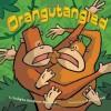 Orangutangled - Sudipta Bardhan-Quallen, Aaron Zenz