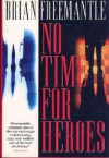 No Time for Heroes - Brian Freemantle