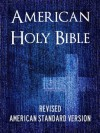 AMERICAN HOLY BIBLE (ASV) Special Illustrated Edition with Interactive Table of Contents - Complete Old Testament & New Testament - ASV Bible / ASV Holy ... Bible - Revised American Standard Version) - Anonymous Anonymous, American Standard Version, ASV, American Standard Version Bible Society, The Revised