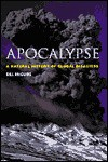 Apocalypse: A Natural History of Global Disasters - Bill McGuire, Maggie O'Hanlon