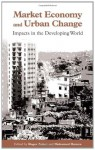 Market Economy and Urban Change: Impacts in the Developing World - Mohamed Hamza, Roger Zetter