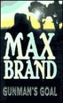 Gunman's Goal - Max Brand