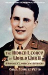 The Hidden Legacy of World War II: A Daughter's Journey of Discovery - Carol Schultz Vento, Thomas Childers, Christen Harty Schaefer, Carol Vento Schultz
