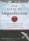 The Gifts of Imperfection: Let Go of Who You Think You're Supposed to Be and Embrace Who You Are - Brené Brown, Lauren Fortgang