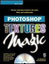 Photoshop Textures Magic [With CDROM] - Sherry London