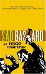 Sad Bastard - Hugo Hamilton
