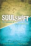 SoulShift: The Measure of a Life Transformed - Steve Deneff, David Drury