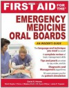 First Aid for the Emergency Medicine Oral Boards (FIRST AID Specialty Boards) - David Howes, Rohit Gupta, Flora Waples-Trefil, Tyson Pillow, Janis Tupesis