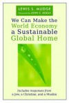 We Can Make the World Economy a Sustainable Global Home - Lewis S. Mudge, Jean McClure Mudge, John C. Bogle