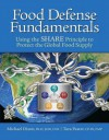 Food Defense Fundamentals: Using the S.H.A.R.E. Principle To Protect the Global Food Supply - Michael Dixon, Tara Paster
