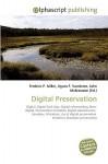 Digital Preservation - Frederic P. Miller, Agnes F. Vandome, John McBrewster