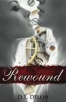 Rewound - D.T. Dyllin