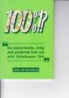 100% En annorlunda rolig och praktisk bok om ett friskare liv (Swedish Edition) - John Steinberg