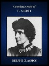 Delphi Complete Novels of E. Nesbit (Illustrated) (Series Four) - Edith Nesbit