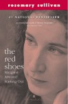 The Red Shoes: Margaret Atwood Starting Out - Rosemary Sullivan