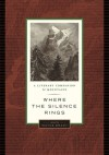 Where the Silence Rings: A Literary Companion to Mountains - Wayne Grady