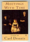Meetings With Time - Carl Dennis