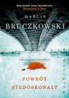 Powrót niedoskonały - Marcin Bruczkowski