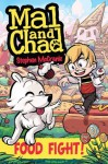 Mal and Chad: Food Fight!: Mal & Chad, Book 2 - Stephen McCranie