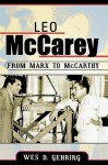 Leo McCarey: From Marx to McCarthy - Wes D. Gehring