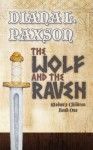 The Wolf and the Raven (Wodan's Children) - Diana L. Paxson, Lorrie Wood