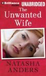 The Unwanted Wife - Natasha Anders, Robert Fulford, Robert Cushman, Scott Stinson