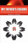 My Father's Colors-The Drama-Filled Journey of Naya Mon Continues - Marian L. Thomas