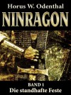 Ninragon – Band 1: Die standhafte Feste - Horus W. Odenthal