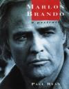 Marlon Brando: A Portrait - Paul Ryan
