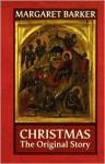 Christmas: The Original Story - Margaret Barker