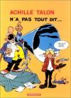 Achille Talon N'a Pas Tout Dit.. - Greg