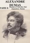 Alexandre Dumas - Partie II : Roman et Nouvelles (fin) Adaptation, Théâtre (Dumas père) (French Edition) - LCI, Alexandre Dumas