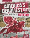 America's Deadliest Day: The Battle of Antietam - Terri Dougherty, Terri