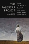 The Palencar Project - David G. Hartwell, Gene Wolfe, L.E. Modesitt Jr., Gregory Benford, Michael Swanwick, James K. Morrow, John Jude Palencar