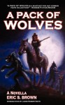 A Pack of Wolves - Eric S. Brown