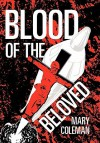 Blood of the Beloved - Mary Coleman