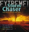 Storm Chaser: Dicing with the World's Most Deadly Storms. Clive Gifford - Clive Gifford