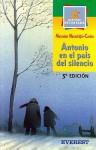 Antonio en el Pais del Silencio = Antonio in the Land of Silence - Mercedes Neuschafer-Carlon, Ángel Esteban