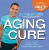 The Aging Cure - Jorge Cruise