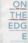 On The Edge - Anthony Giddens, Will Hutton, Giddens, Anthony Director, London School of Economics)