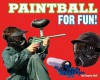 Paintball for Fun! - Pamela Dell