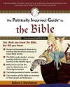 The Politically Incorrect Guide to the Bible - Robert Hutchinson