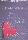 The Goodbye Quilt - Susan Wiggs, Tanya Eby