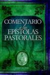 Comentario a Las Epistolas Pastorales (Commentary on the Pastoral Epistles) - John Calvin