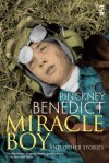 Miracle Boy And Other Stories. Pinckney Benedict (Salt Modern Fiction) - Pinckney Benedict