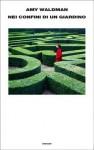 Nei confini di un giardino - Amy Waldman, Cristiana Mennella