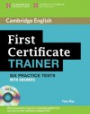 First Certificate Trainer: Six Practice Tests with answers and 3 Audio-CDs - Peter May