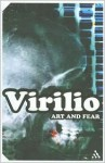 Art and Fear (Continuum Impacts) - Paul Virilio, Julie Rose