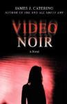 Video Noir - James J. Caterino